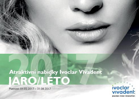 Aktraktivní nabídky od Ivoclar Vivadent: Laboratoř – Jaro / Léto 2017